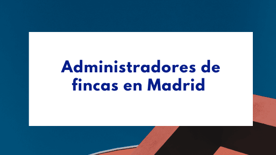 administradores de fincas madrid capital